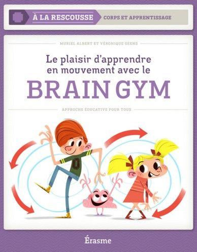 Brain gym : le plaisir d'apprendre en mouvement