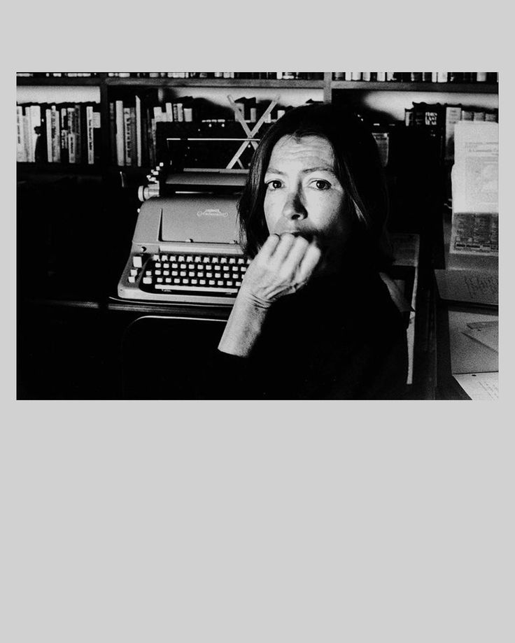 best joan didion images sign writer writer and  inspiration joan didion