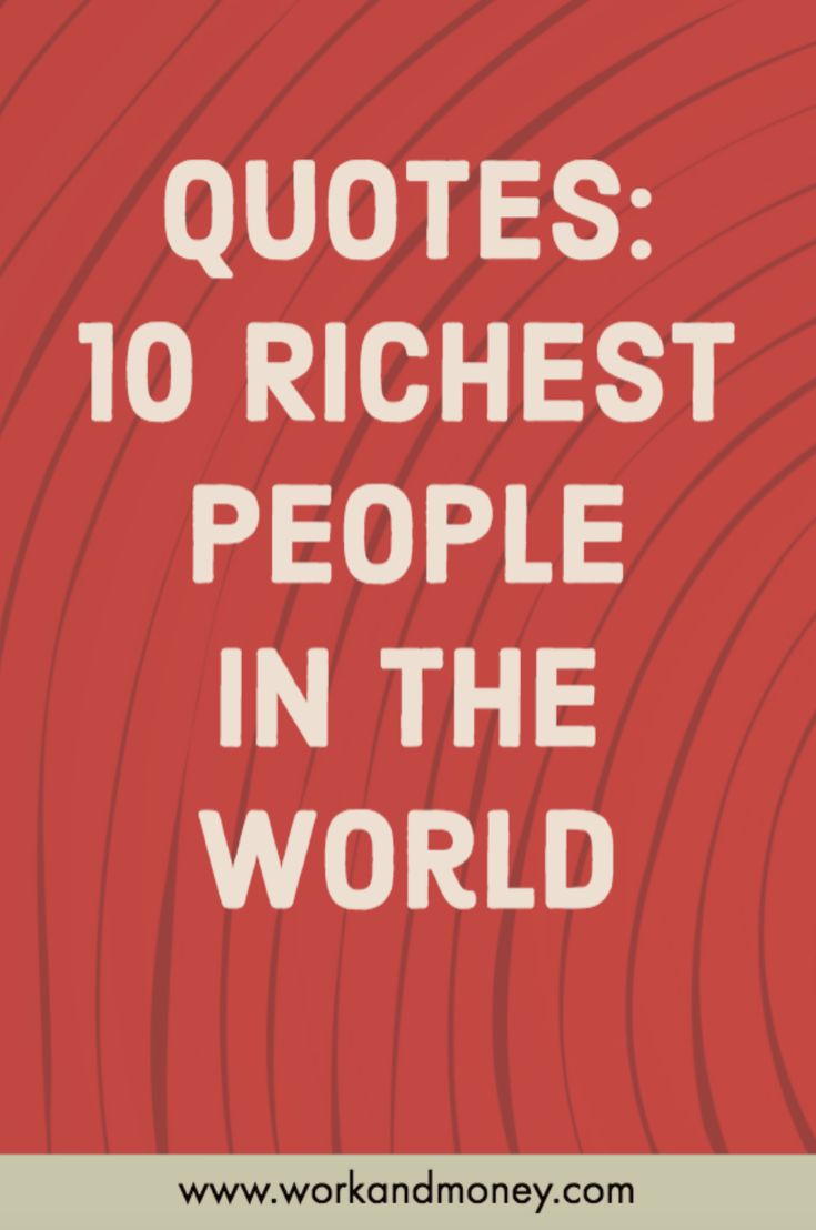 Quotes and lessons learned from the 10 richest people in the world.