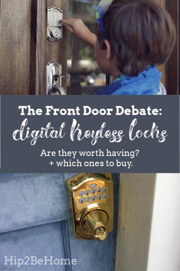 Debate Are Keyless Digital Front Door Locks Worth It Front Door Locks Front Door Door Locks
