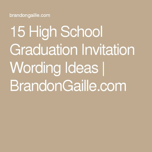 15 High School Graduation Invitation Wording Ideas   BrandonGaille.com