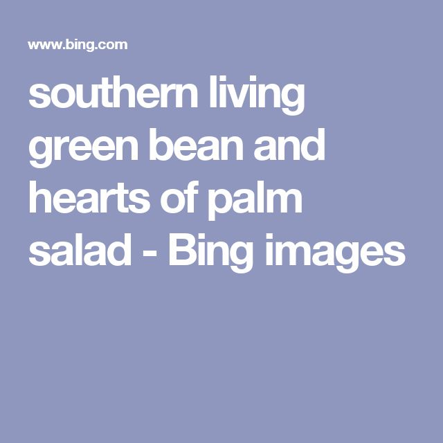 southern living green bean and hearts of palm salad - Bing images