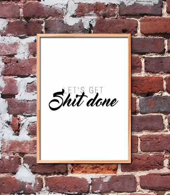Let's Get Shit Done Printable Quote Art by gendots