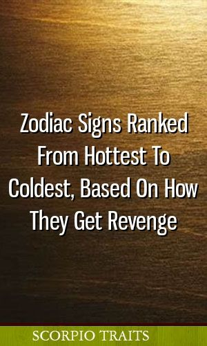 Zodiac Signs Ranked From Hottest To Coldest, Based On How