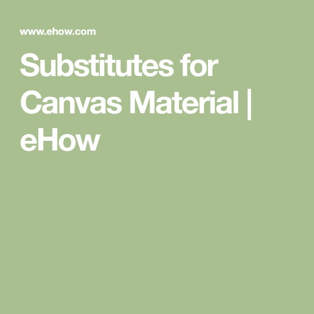 Substitutes for Canvas Material | eHow