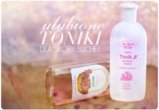 Alina Rose Makeup Blog: Najlepsze toniki dla skóry suchej, nawilżający ulubieńcy.
