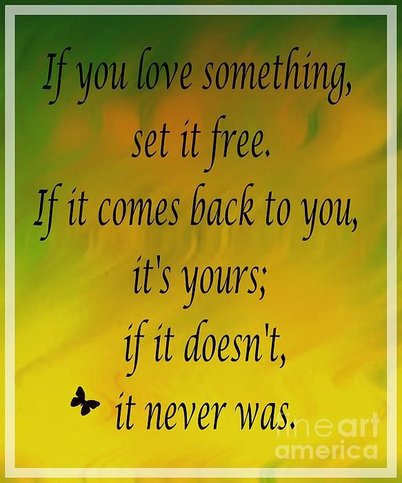 If You Love Something Set It Free - Watercolor by Barbara Griffin. If you love something, set it free. If it comes back to you, it's yours; if it doesn't, it never was.