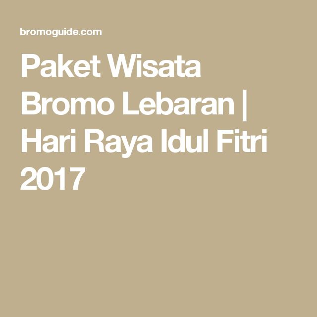 Paket Wisata Bromo Lebaran | Hari Raya Idul Fitri 2017