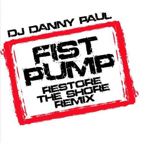 Dj Danny Paul - Fist Pump