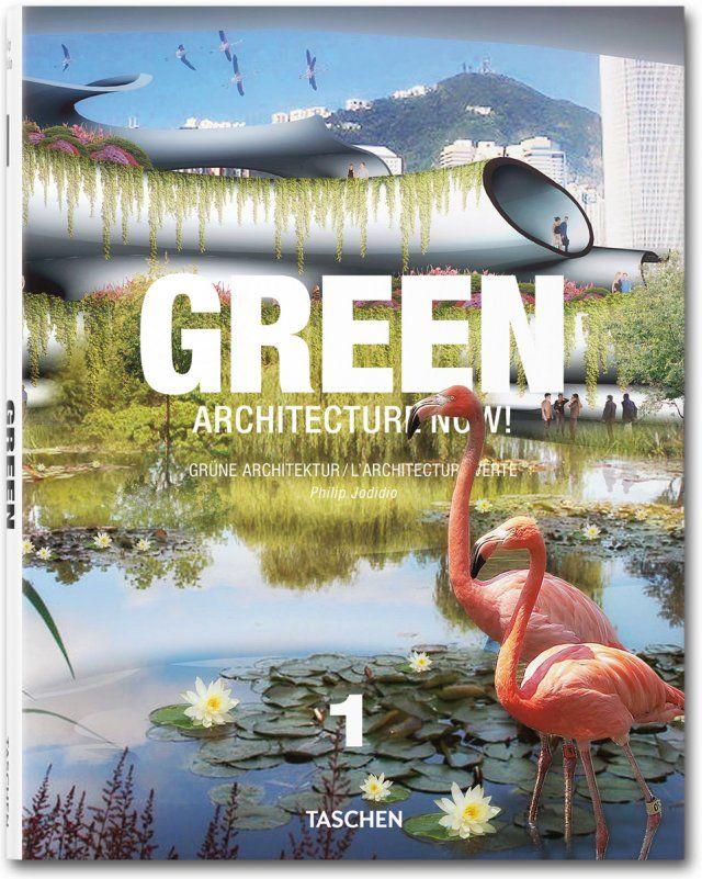 Green Architecture Now! Vol. 1. TASCHEN Books (TASCHEN 25 Edition)