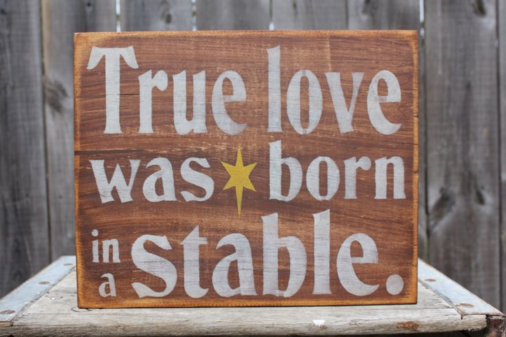 True Love was born in a Stable sign made by The Primitive Shed, St. Catharines
