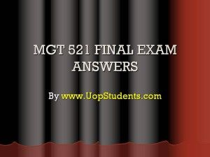 http://www.UopStudents.com University of Phoenix MGT 521 Final Exam Essays. Click here to download MGT 521 Complete Course http://goo.gl/3iLxbD
