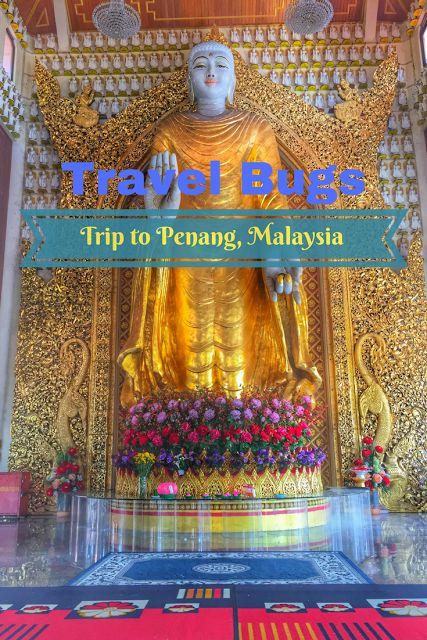Travel Bugs: Trip to Penang, Malaysia