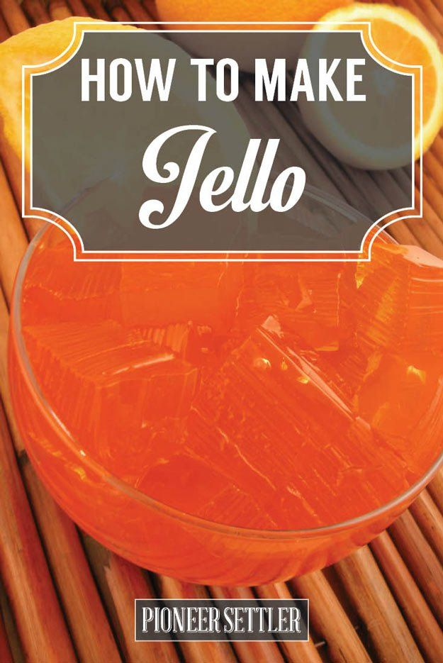 How to Make Jello Naturally | Easy, Healthy And Sugar Free Jello Recipe From Scratch by Pioneer Settler at http://pioneersettler.com/make-jello-naturally/