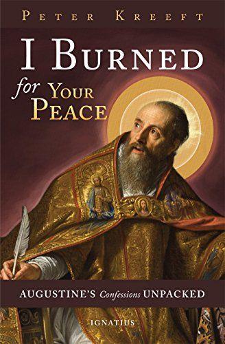 I Burned for Your Peace: Augustine's Confessions Unpacked... https://www.amazon.com/dp/162164040X/ref=cm_sw_r_pi_dp_x_k2U-xb40DAKS7