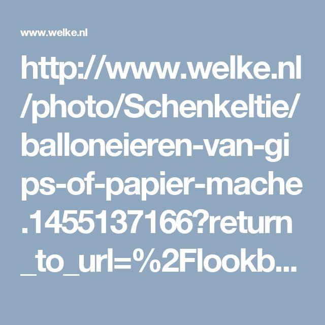 http://www.welke.nl/photo/Schenkeltie/balloneieren-van-gips-of-papier-mache.1455137166?return_to_url=%2Flookbook%2FDebske86%2FKnutselen-met-de-kinderen%2Fknutselcar%2FVouw-van-papier-een-kegel-en-maak-je-eigen-kip-Leuk-voor-pasen-of-om.1362862737