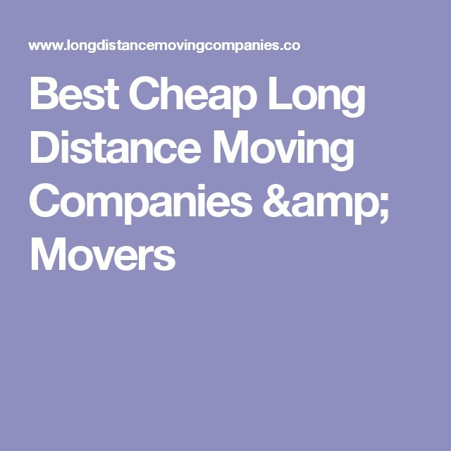 Best Cheap Long Distance Moving Companies & Movers