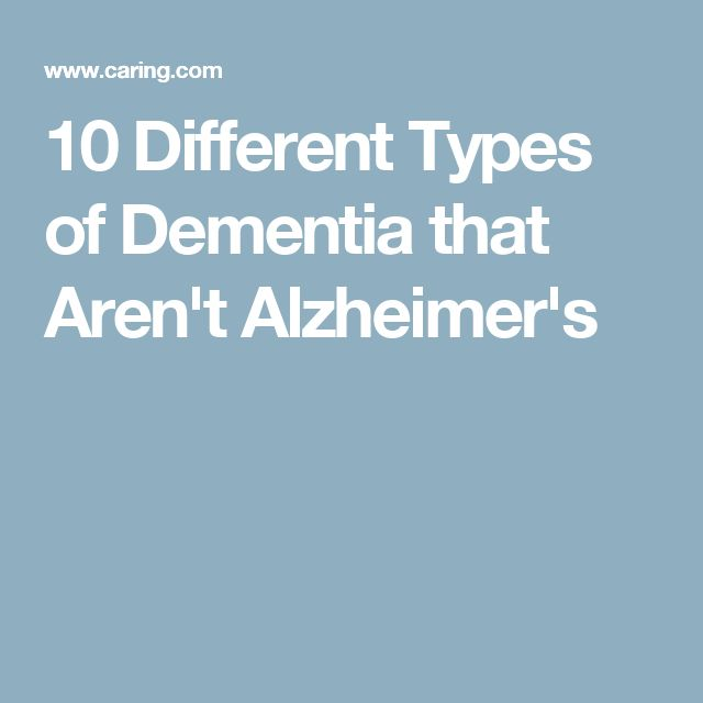 10 Different Types of Dementia that Aren't Alzheimer's