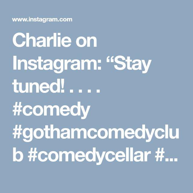 """Charlie on Instagram: """"Stay tuned! . . . . #comedy #gothamcomedyclub #comedycellar #newyorkcomedyclub #sydneycomedyfestival #thestandcomedyclub…"""" • Instagram"""