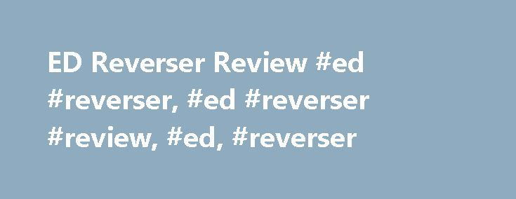 ED Reverser Review #ed #reverser, #ed #reverser #review, #ed, #reverser http://milwaukee.remmont.com/ed-reverser-review-ed-reverser-ed-reverser-review-ed-reverser/  # Это видео недоступно. ED Reverser Review Опубликовано: 6 дек. 2015 г. Max Miller has ED Reverser guidebook to help any men looking to get rid of ED once and for all. This ED Reverser book helps men sustain an erection sufficient for intercourse. It works by relaxing certain muscles in the member and distending blood vessels…