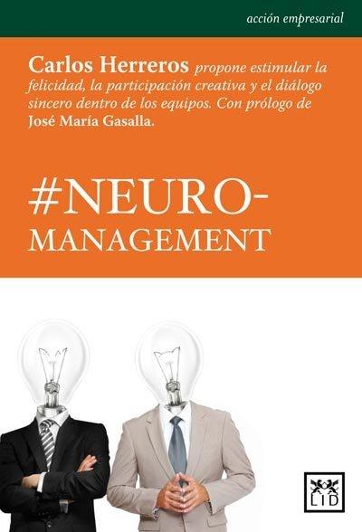 Neuro-management / Carlos Herreros. -- Madrid : LID, D.L. 2012