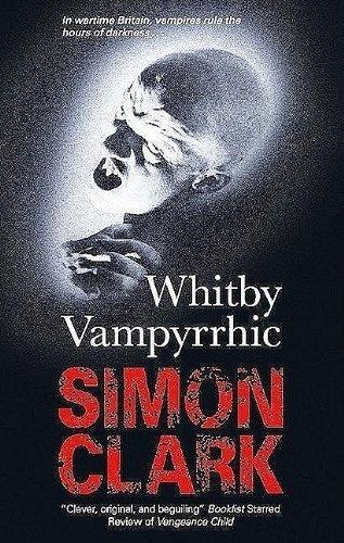 Whitby Vampyrrhic by Clark Simon, http://www.amazon.co.uk/dp/B0054R38RQ/ref=cm_sw_r_pi_dp_u4IXqb16H39MD