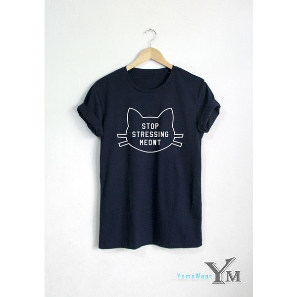 Stop Stressing Meowt T Shirt Funny Quote Cat T-Shirt Fashion Shirt... ($16) ❤ liked on Polyvore featuring tops, t-shirts, grey, women's clothing, hipster t shirts, cat t shirt, hipster shirts, gray top and hipster tees
