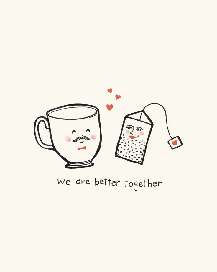 Teacup and teabag - we are better together