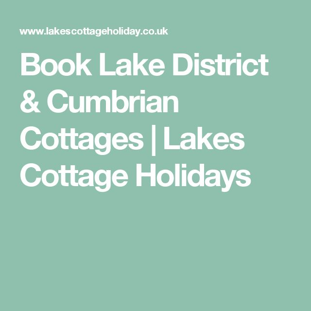 Book Lake District & Cumbrian Cottages | Lakes Cottage Holidays