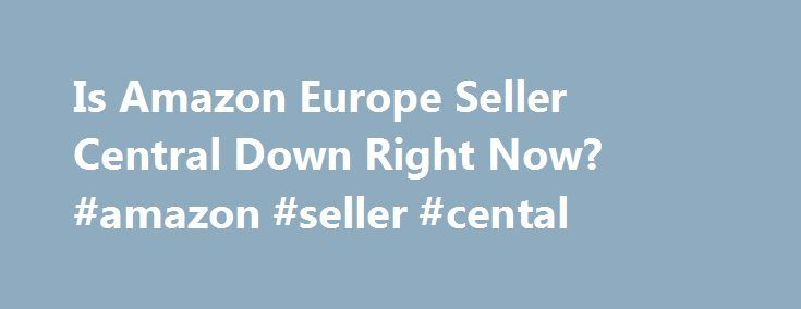 Amazon Seller Central Europe Address