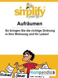 Simplify your life - Aufräumen - Werner und Marion Küstenmacher: Tipps und Tricks für das Ausmisten Ihrer Wohnung und Ihres Büros #Ratgeber #Selbsthilfe #eBook 3,99€ http://www.epubli.de/shop/buch/Simplify-your-life---Aufr%C3%A4umen-Werner-Marion-K%C3%BCstenmacher-9783737511926/41069#beschreibung