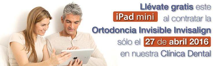 ¿Quieres un iPad mini gratis? ¡Contrata tu tratamiento de ortodoncia invisible Invisalign este 27 de abril con nosotros!