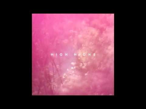 High Highs - Open Season