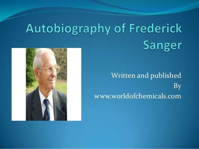 Autobiography of frederick sanger   double nobel prize winner by http://www.worldofchemicals.com/405/chemistry-articles/frederick-sanger-double-nobel-prize-winner.html