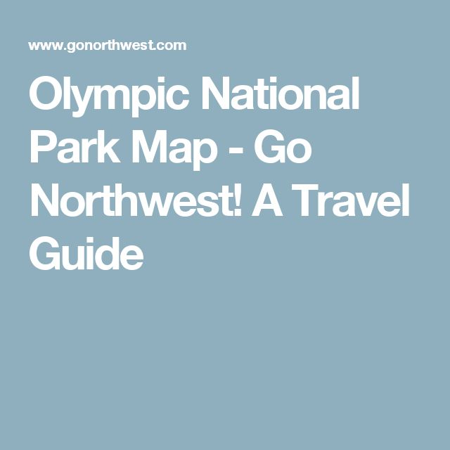 Best  Olympic National Park Map Ideas On Pinterest Olympic - Map of northwest us national parks