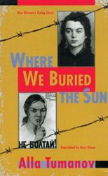 Where We Buried The Sun: One Woman's Gulag Story