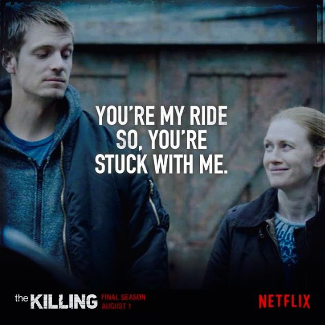 The Killing (Holder and Linden are the closest thing to Mulder and Scully that I've seen in a while... Love them!)