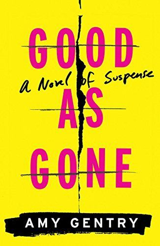 Good as Gone: Imagine watching your sister get kidnapped. And then having her show up at your door eight years later. Except you're not quite sure if it's her.