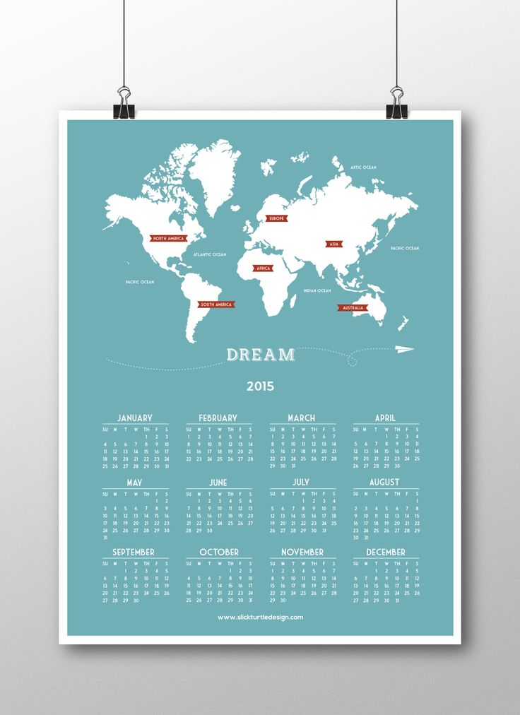 2015 World Map Calendar - Dream Available at www.slickturtledesign.com