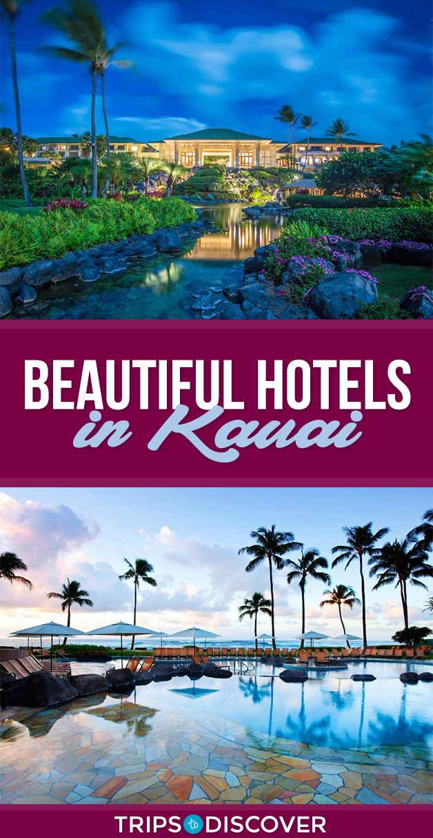 8 Beautiful Hotels in Kauai, Hawaii