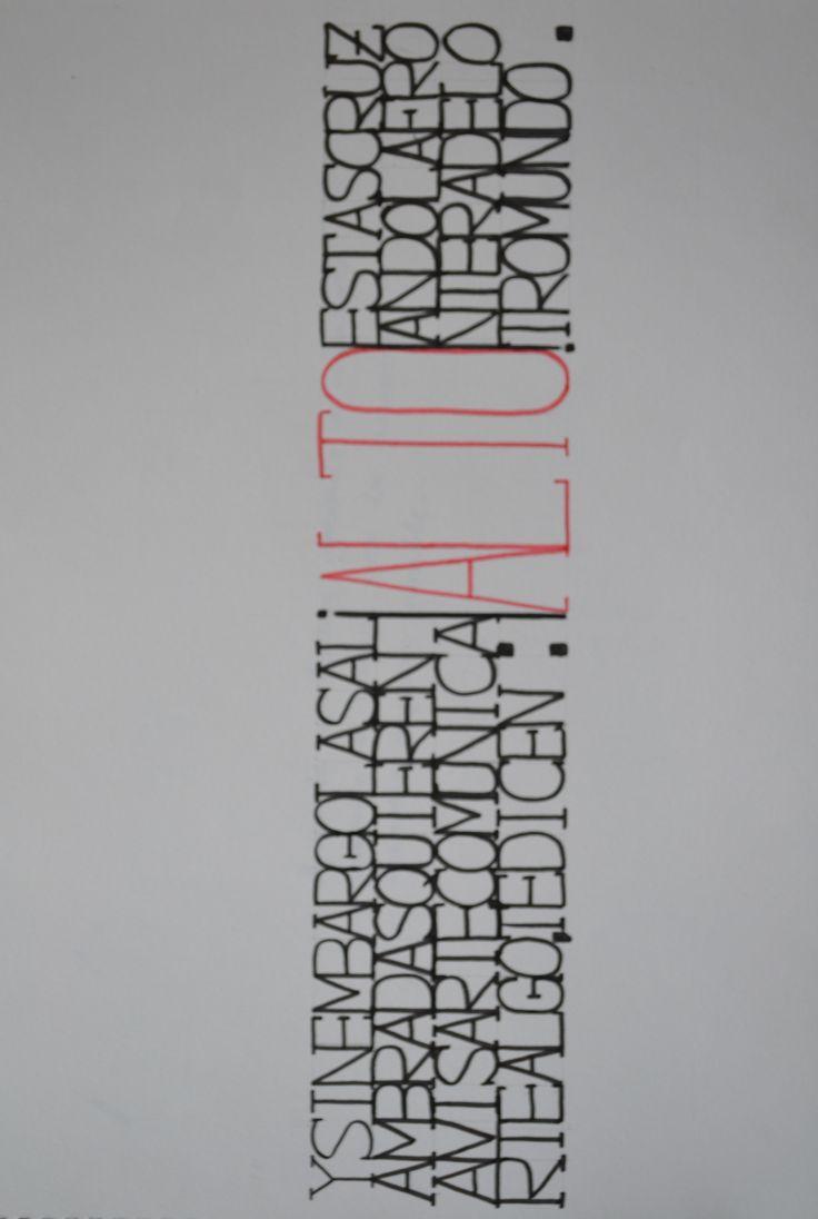 """Tipografía creativa.  """"Y sin embargo las alambradas quienren acisarte, comunicare algo: ALTO, estás cruzando la frontera del otro mundo."""""""
