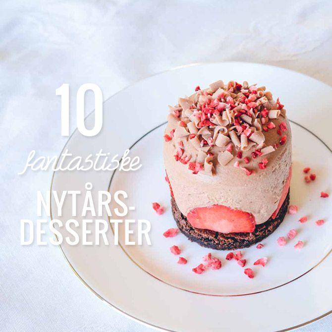 10 udvalgte desserter der passer perfekt til nytårsaften. Rigtig gode opskrifter på nytårsdesserter.