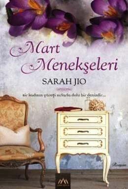 Mart Menekşeleri müthiş bir aşk romanı... Sarah jıo müthiş yolculuga çıkartıyor.şiddetle tavsiye ederim :)