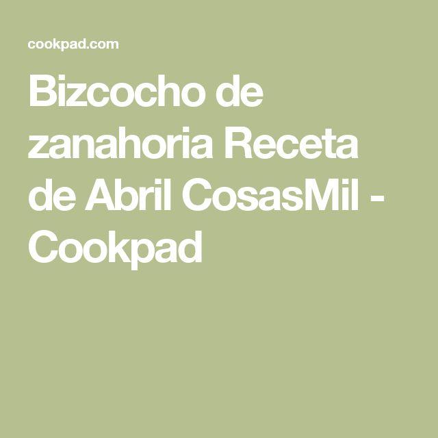 Bizcocho de zanahoria Receta de Abril CosasMil - Cookpad