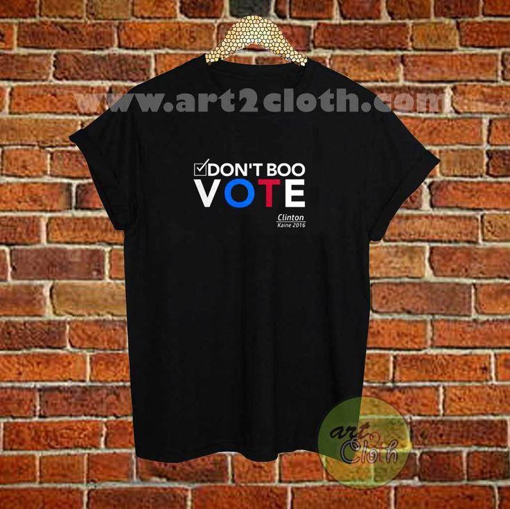 Hillary Clinton Don't Boo Vote T Shirt Size XS,S,M,L,XL,2XL,3XL