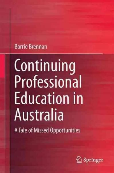 Continuing Professional Education in Australia: A Tale of Missed Opportunities