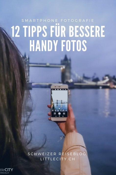 Besser Fotografieren mit dem Handy: Smartphone Fotografie Tipps