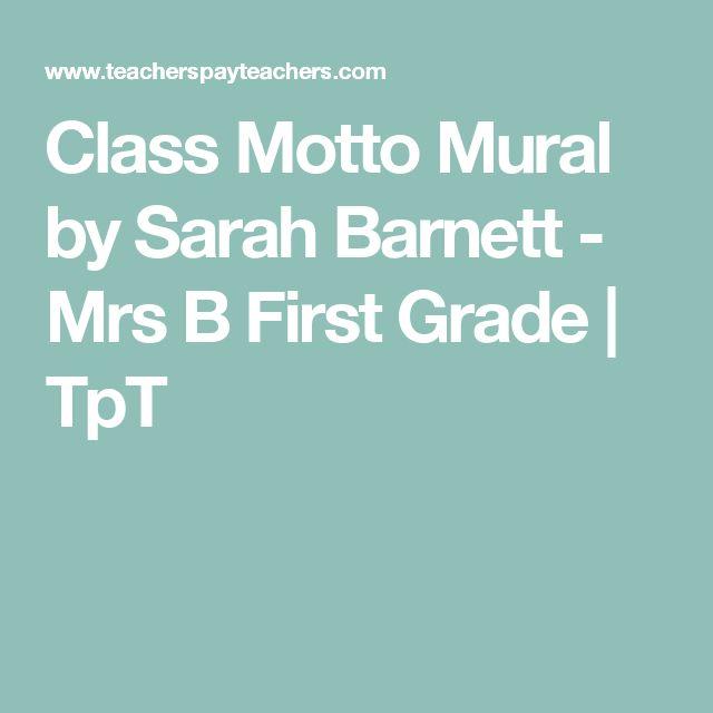 Class Motto Mural by Sarah Barnett - Mrs B First Grade   TpT