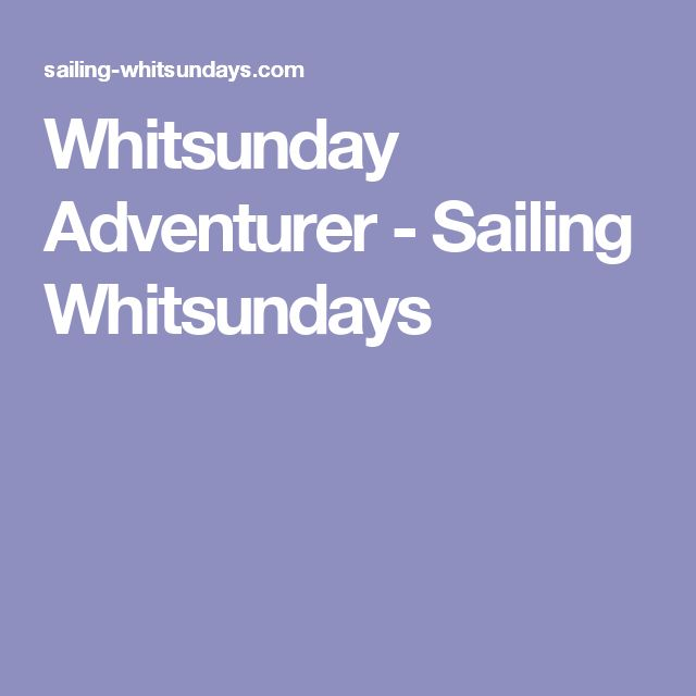 Whitsunday Adventurer - Sailing Whitsundays