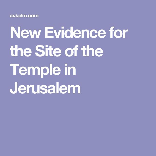 New Evidence for the Site of the Temple in Jerusalem
